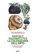 Manuale ragionato per la coltivazione dell'orto
